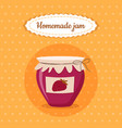 sweet cute jam jar homemade strawberry dessert vector image vector image