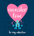 valentines day monster love card with heart vector image vector image