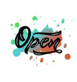 word open modern calligraphy lettering on vector image vector image