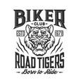 biker club road tigers motor ride t-shirt emblem vector image vector image