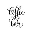 coffee bar - black and white hand lettering vector image vector image