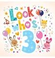 Look whos three - third birthday card 2 vector image vector image