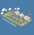 military air force base isometric vector image vector image