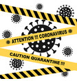quarantine coronavirus pandemic concept sign the vector image vector image