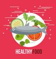 delicious fish salad tomato cucumber healthy food vector image