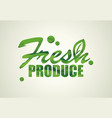 fresh produce design natural organic food concept vector image
