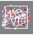 Love white Word with flowers hearts and birds vector image vector image
