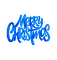 merry christmas acrylic paint brush lettering vector image vector image