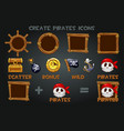 set to create pirated icons and wooden frames vector image vector image