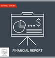 financial report icon line vector image vector image