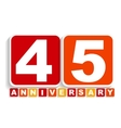 Forty Five Years Anniversary Label Sign for your vector image vector image