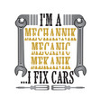 i m a i fix cars mechanic quote and saying good vector image vector image