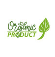 organic product leaf and logotype bio ingredients vector image vector image