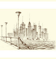 skyscraper panorama city view from a bridge sketch vector image vector image