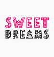 sweet dreams greeting card scandinavian style vector image