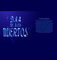 dia de los muertos lettering holiday calligraphy vector image vector image