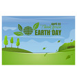 earth day april 22 think green spring landscape vector image vector image