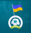 ukraine flag pinned to a soccer ball european vector image vector image