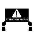attention please hands hold information banner vector image vector image