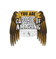 you are capable amazing things good for print vector image