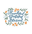 hand lettering thankful grateful blessed vector image