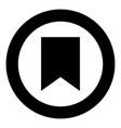 bookmark icon black color in circle vector image vector image