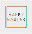 colorful frame - happy easter simple background vector image
