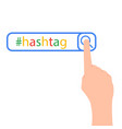 the word hashtag entered into the search a person vector image vector image