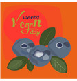 world vegan day posterblueberry 1 novemberworld vector image vector image