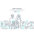 family vacation - line design style web vector image vector image