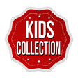 kids collection label or sticker vector image