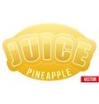Label for pineapple juice Bright premium design vector image