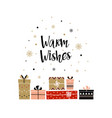 warm wishes card with presents vector image