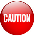 caution red round gel isolated push button vector image vector image