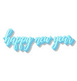 blue bright happy new year brush lettering text vector image