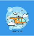 orange helicopter flying through clouds vector image