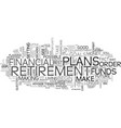 why plan for retirement text word cloud concept vector image vector image