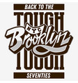 brooklyn back to tough seventies custom script vector image