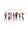 first april fool day mix race people wearing funny vector image