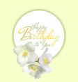 happy birthday card with jasmine flower round vector image