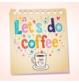 Lets do coffee note paper cartoon vector image