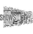 a brief run through of free tv shows text word vector image vector image
