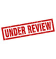 square grunge red under review stamp vector image vector image