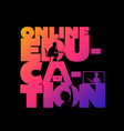 online education concept typographic design vector image vector image