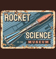 space science rusty metal plate with rocket vector image vector image