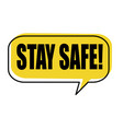 stay safe speech bubble on white vector image