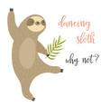 dancing funny sloth aminal design vector image vector image