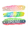 live happy dream a set of phrases of slogan on the vector image vector image