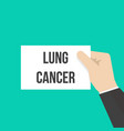 man showing paper lung cancer text vector image vector image