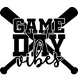 game day vibes on white background vector image vector image